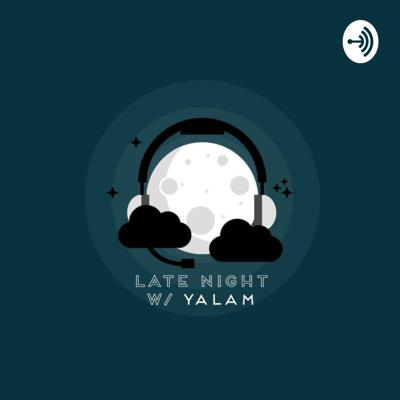 Late Night with Yalam