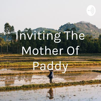 Inviting The Mother Of Paddy