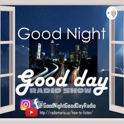 Good Night Good Day Radio Show