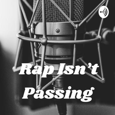 Rap Isn't Passing