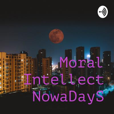 Moral Intellect NowaDayS M.I.N.D.S