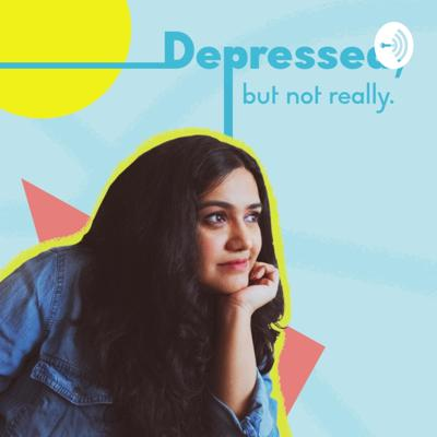 Depressed, but not really.
