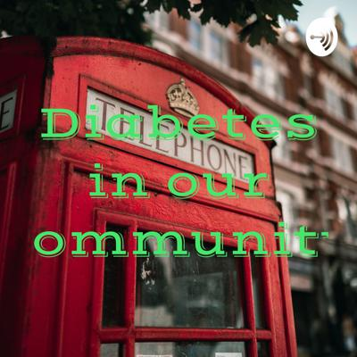 Diabetes in our community