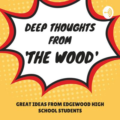 Deep Thoughts From 'THE WOOD'
