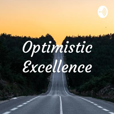 Optimistic Excellence