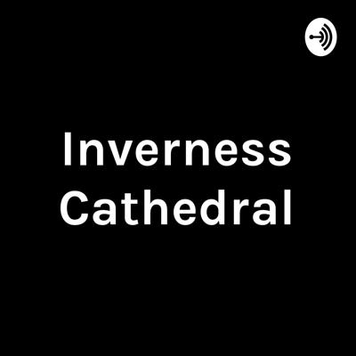 Sermons, readings and prayers from Inverness Cathedral.