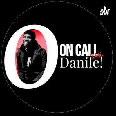 On Call With Danile