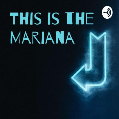 This Is The Mariana