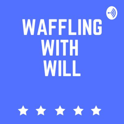 Waffling With Will