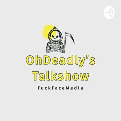 OhDeadly's Podcast