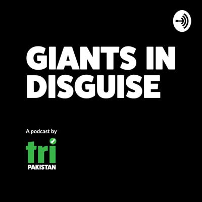 Giants in Disguise