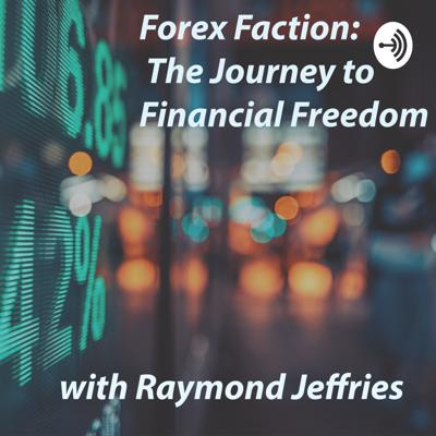 Forex Faction: The Journey to Financial Freedom