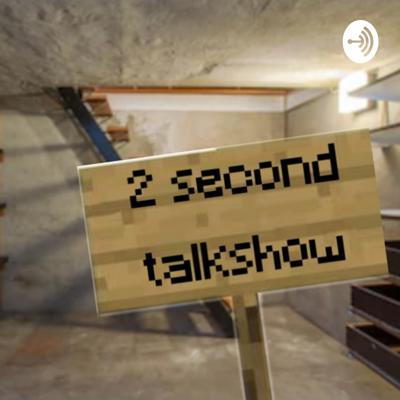 2 second podcast