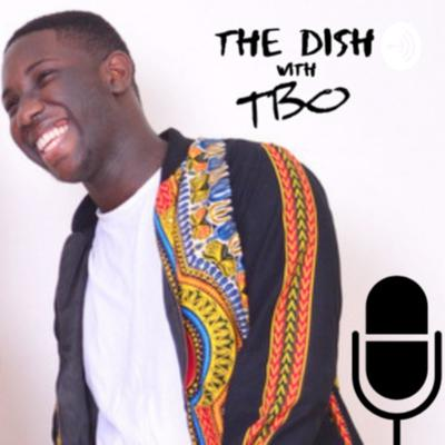 The Dish with TBO