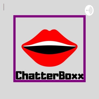 The Chatterboxx Podcast