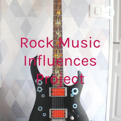 Rock Music Influences Project
