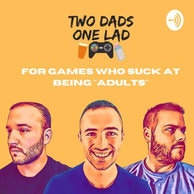Two Dads One Lad Gaming