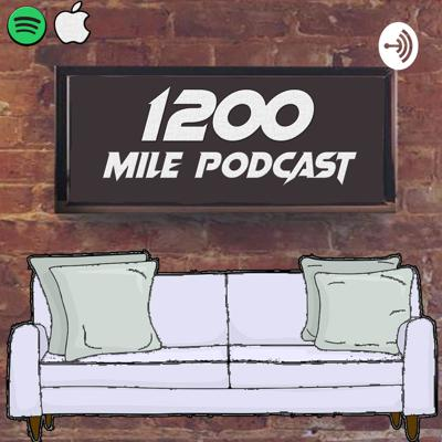 1200 Mile Podcast