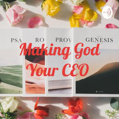 Making God Your CEO