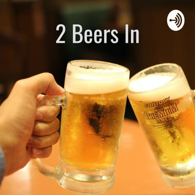 2 Beers In: Film Analyses, Rants, and Reviews