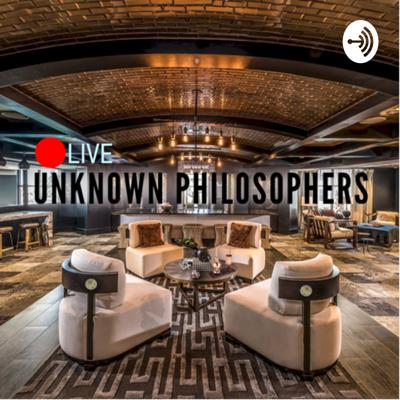 Unknown Philosophers LIVE