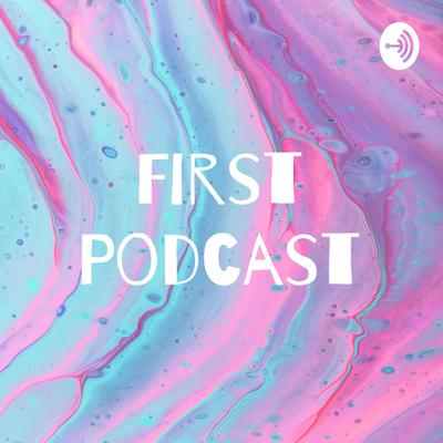 First Podcast
