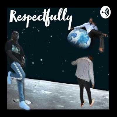 Respectfully is a podcast that is going to bring you joy , meaningful talks to uplift the people and uplift the community supporting the black culture and mentoring through the voice of the people follow me on Instagram @lottotheeentertainer