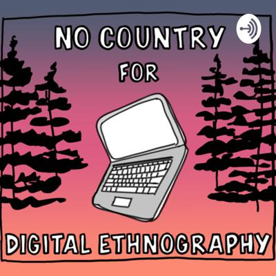No Country for Digital Ethnography