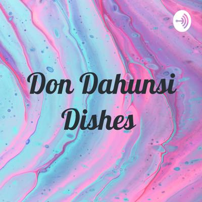 Don Dahunsi Dishes