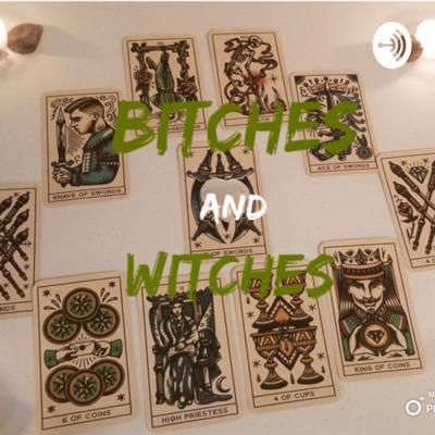 Bitches and Witches