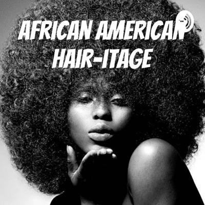 African American Hair-itage