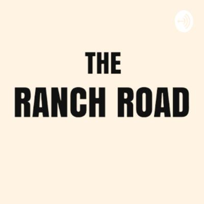 the RANCH ROAD