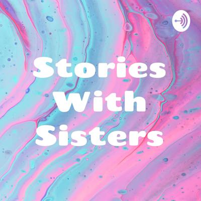 Stories With Sisters