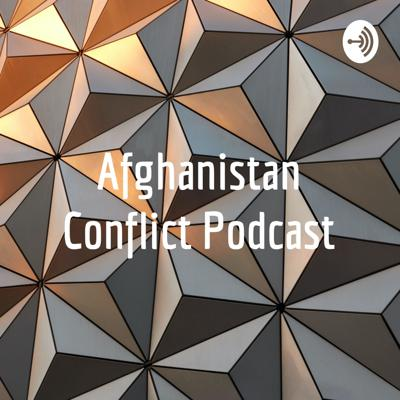 Afghanistan Conflict Podcast