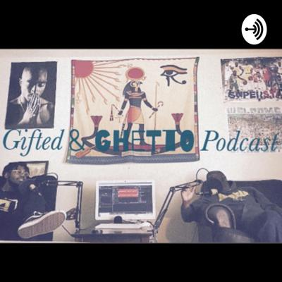 The Gifted & Ghetto Network