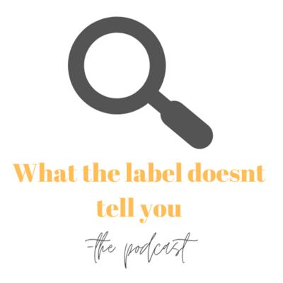 What the label doesn't tell you