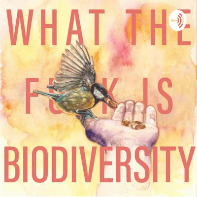 What the f*** is biodiversity?