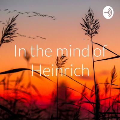 In the mind of Heinrich
