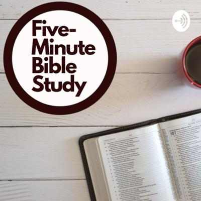 Five Minute Bible Study