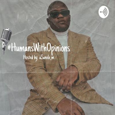 Humans With Opinions