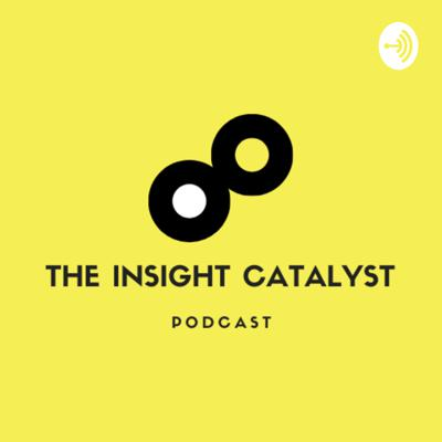 Insight Catalyst Podcast