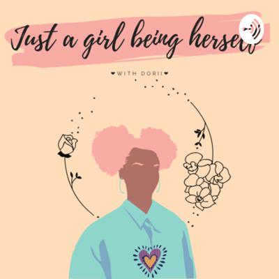 Just A Girl Being Herself