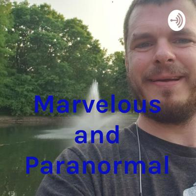 Marvelous and Paranormal