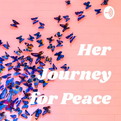 Her Journey for Peace By VanessaJ