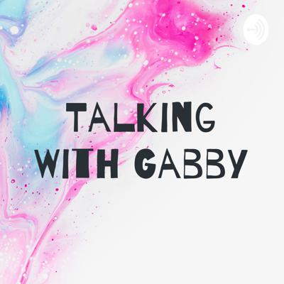 Talking With Gabby