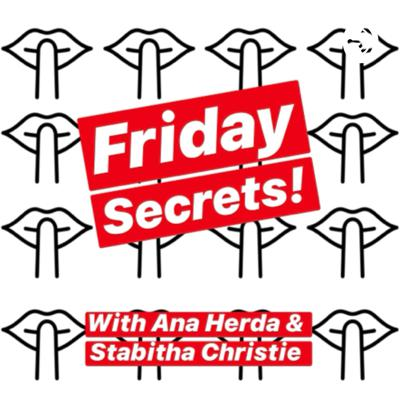 Friday Secrets!