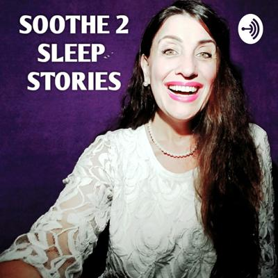 SOOTHE 2 SLEEP STORIES