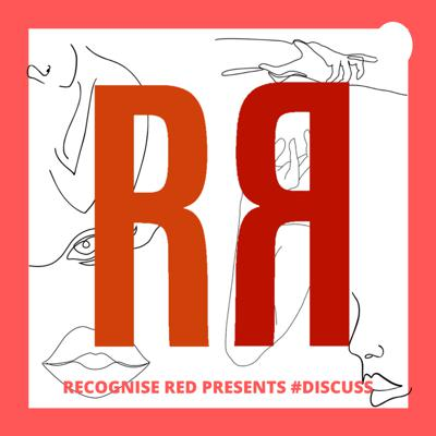 Recognise RED presents #discuss