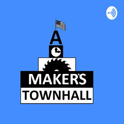 A Maker's Town Hall