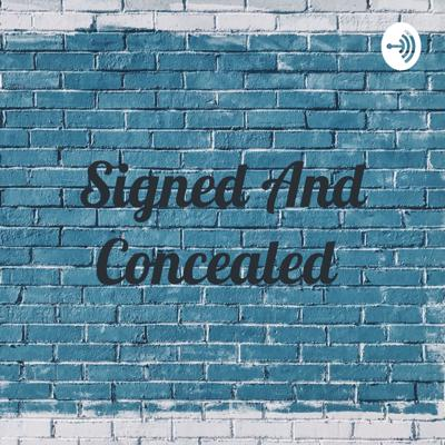 Signed And Concealed